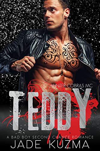 Teddy: A Bad Boy Second Chance Romance (Winter Cobras MC Book 2)