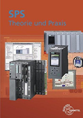 SPS Theorie und Praxis: mit Übungsaufgaben und Programmier- und Simulationssoftware Taschenbuch – 4. Dezember 2017 Herbert Tapken Europa-Lehrmittel 3808535334 Berufsschulbücher