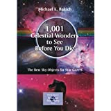 1,001 Celestial Wonders to See Before You Die: The Best Sky Objects for Star Gazers