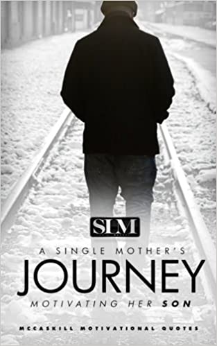 Amazoncom A Single Mothers Journey Motivating Her Son Mccaskill