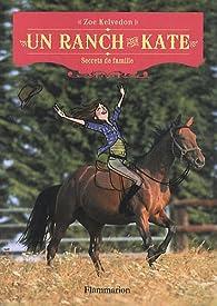 Un ranch pour Kate, Tome 3 : Secrets de famille par Zoe Kelvedon