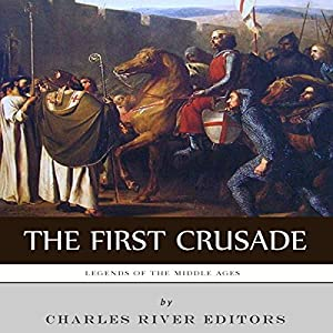 Legends of the Middle Ages: The First Crusade Audiobook