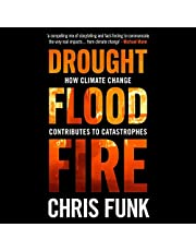 Drought, Flood, Fire: How Climate Change Contributes to Catastrophes