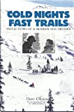 img - for Cold Nights: Fast Trails : Reflections of a Modern Dog Musher book / textbook / text book