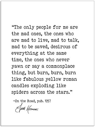 Canvas Fine Art Paper - The Only People for Me Are the Mad Ones, Jack Kerouac On the Road, Author Signature Literary Quote Print. Fine Art Paper, Laminated, Framed, or Canvas with Hanger. Multiple Sizes