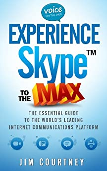 Experience Skype to the Max by [Courtney, Jim]