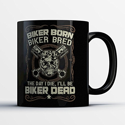 Motorcycle Coffee Mug - Biker Born Bred Dead - Funny 11 oz Black Ceramic Tea Cup - Cute and Humorous Motorocycle Lover Gifts with Motorocycle Sayings (Simple Halloween Face Paint For Guys)