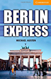 Berlin Express Level 4 Intermediate (Cambridge English Readers)