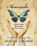 Namesake - Women's Bible Study Participant Book: When God Rewrites Your Story by Jessica LaGrone Stg Edition (2/1/2013)