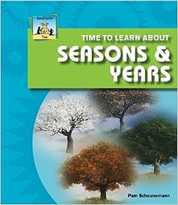 Time To Learn About Seasons & Years por Pam Scheunemann epub