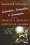 Image of Deadline Artists--Scandals, Tragedies and Triumphs:: More of America's Greatest Newspaper Columns
