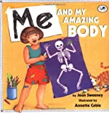 Me and My Amazing Body, Joan Sweeney, 0375806237