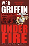 Front cover for the book Under Fire by W. E. B. Griffin