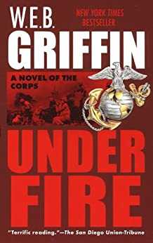 Under Fire (The Corps series) by [Griffin, W.E.B.]