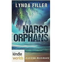 The Lei Crime Series: NARCO ORPHANS (Kindle Worlds Novella)