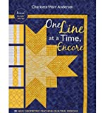 img - for One Line at a Time, Encore: 35 New Geometric Machine-quilting Designs (Paperback) - Common book / textbook / text book