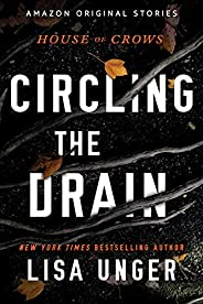 Circling the Drain (House of Crows Book 3)