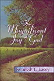 The Magnificent Joy of God, Kenneth L. Lacey, 1605630616