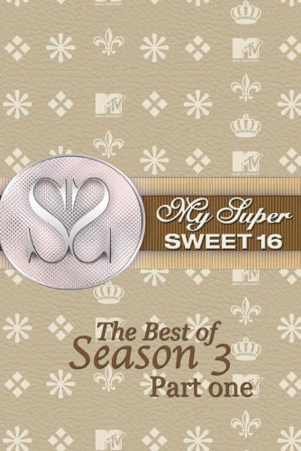 My Super Sweet 16, The Best of Season 3, Part one