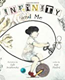 img - for Infinity and Me (Carolrhoda Picture Books) book / textbook / text book