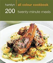200 Twenty-Minute Meals: Hamlyn All Colour Cookbook