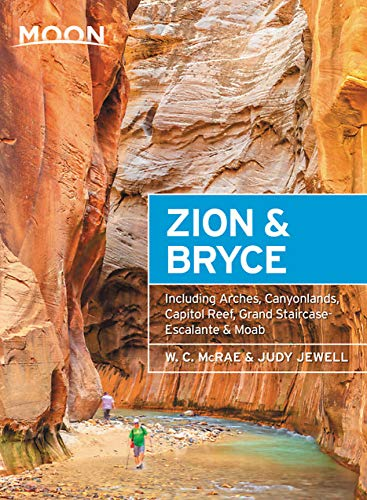 (Moon Zion & Bryce: With Arches, Canyonlands, Capitol Reef, Grand Staircase-Escalante & Moab (Travel Guide))