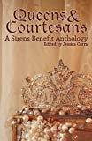 img - for Queens & Courtesans: A Sirens Benefit Anthology book / textbook / text book
