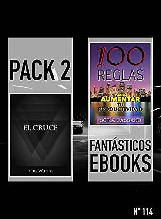 El Cruce & 100 Reglas paras Aumentar tu Productividad: Pack 2 ...