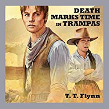 Death Marks Time in Trampas Audiobook by T. T. Flynn Narrated by Jeff Harding