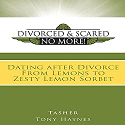Divorced and Scared No More!