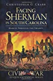 Facing Sherman in South Carolina: March Through the Swamps (Civil War Series)