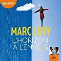 L'Horizon à l'envers Audiobook by Marc Levy Narrated by Audrey D'Hulstère