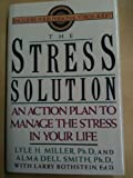 The Stress Solution, Larry Rothstein and Lyle H. Miller, 0671753193