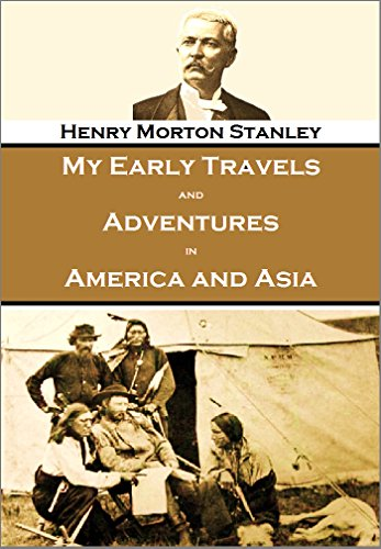 My Early Travels  and Adventures  in America and Asia,  Volumes I & II (1895)