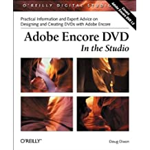 Adobe Encore DVD: In the Studio: Practical Information and Expert Advice on Designing and Creating DVDs with Adobe Encore