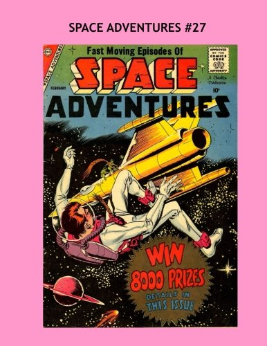Space Adventures #27: All Stories - No Ads - Classic SF Comics pdf