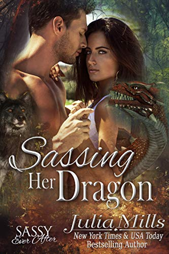 (Sassing Her Dragon: Sassy Ever After (Dragon Guard Book 18))