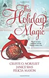 img - for This Holiday Magic: A Gift from the Heart\Mine by Christmas\A Family for Christmas (Arabesque) by Celeste O. Norfleet (2014-10-28) book / textbook / text book
