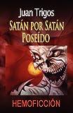 Satán por Satán Poseído, Juan Trigos, 1453826939
