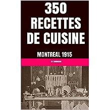 350 RECETTES DE CUISINE: MONTREAL 1915 (French Edition)