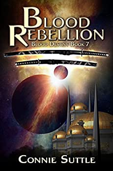 Blood Rebellion: Blood Destiny, Book 7 by [Suttle, Connie]