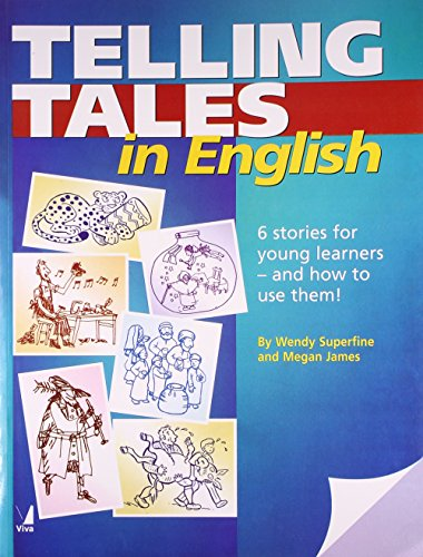 Telling Tales in English: 6 Stories for Young Learners and How to Use Them !