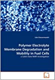 Polymer Electrolyte Membrane Degradation and Mobility in Fuel Cells, Lida Ghassemzadeh, 3639342313
