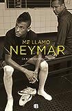 Me llamo Neymar: conversacion entre padre e hijo / My Name is Neymar (Spanish Edition)