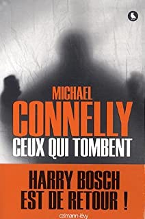 Ceux qui tombent : roman, Connelly, Michael
