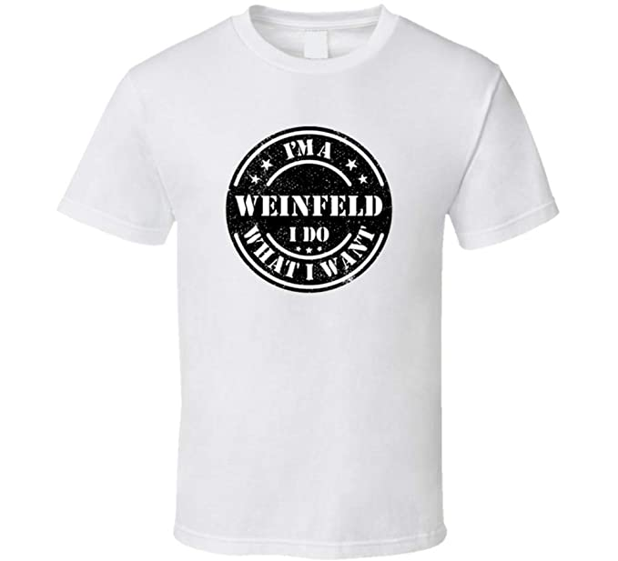 6c24a189 Image Unavailable. Image not available for. Color: I'm a Weinfeld I Do What  I Want Tee Funny Last Name Family Reunion