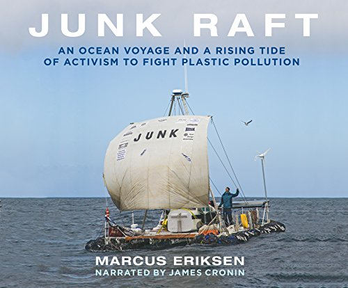 Junk Raft: An Ocean Voyage and a Rising Tide of Activism to Fight Plastic Pollution by Dreamscape Media