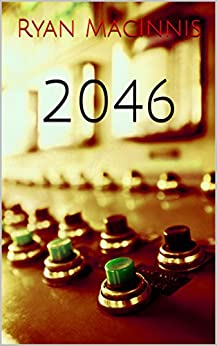 2046 by [MacInnis, Ryan]