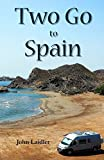 img - for Two Go to Spain: Discovering Spain by Motorhome book / textbook / text book