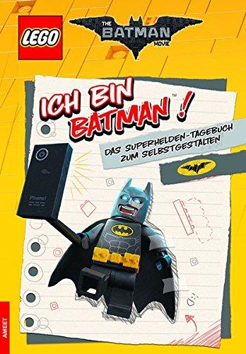 The LEGO® Batman Movie. Ich bin Batman™: Das Superhelden-Tagebuch zum Selbstgestalten